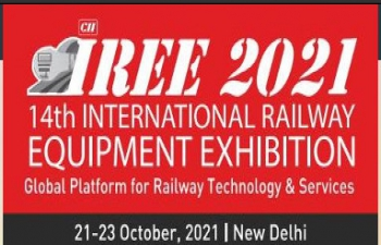 14th International Railway Equipment Exhibition (IREE 2021) is scheduled from 21-23 October 2021 at New Delhi